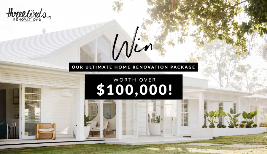 Win $100,000+ of Renovation Products (choice of $10K of items from various suppliers + design consults)