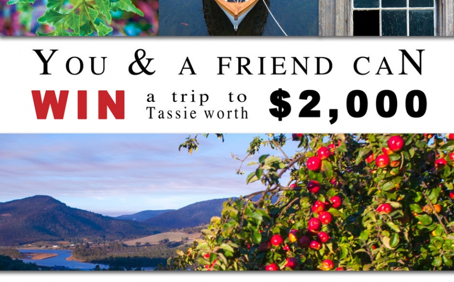 Win a trip for 2 to Tasmania (flights from BNE, SYD or MEL only)