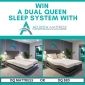 Win a Dual Queen Size Sleep System (Mattress OR Bed)