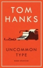 Win 1 of 4 copies of 'Uncommon Type' signed by Tom Hanks