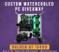 Win a Custom Watercooled PC