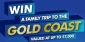 Win a trip for 4 people to the Gold Coast QLD